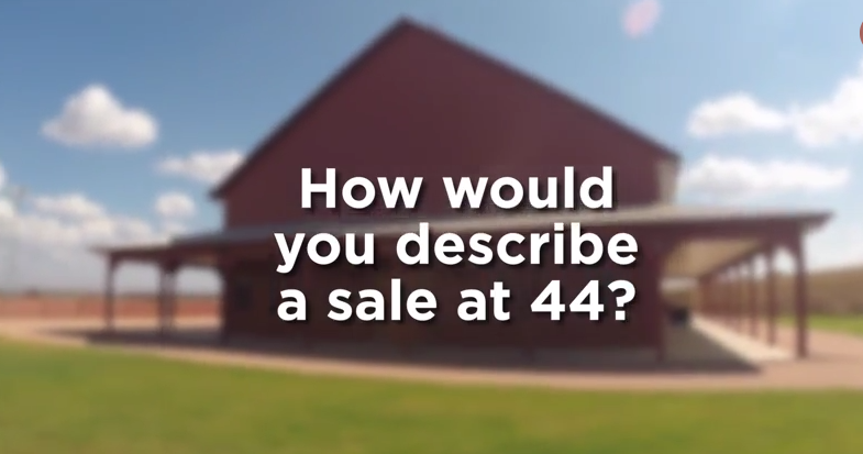 How would you describe a sale at 44?